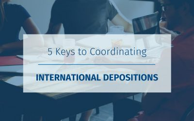 5 Keys to Coordinating International Depositions (Updated)