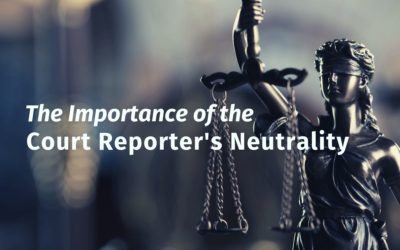 The Importance of the Court Reporter's Neutrality