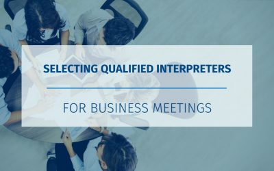 Selecting Qualified Interpreters for Business Meetings