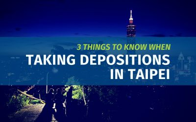 3 Things to Know when Taking Depositions in Taipei (Updated)