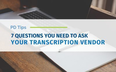 7 Questions You Need to Ask Your Transcription Vendor