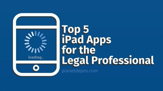 Top 5 iPad Apps for the Legal Professional