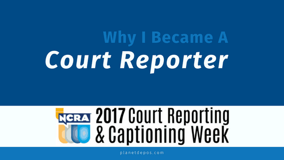 Why I Became A Court Reporter
