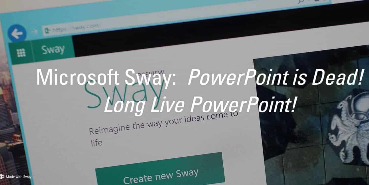 Microsoft Sway Powerpoint Is Dead Long Live Powerpoint Planet