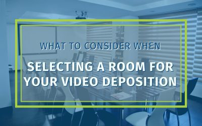 What To Consider When Selecting A Room For Your Video Deposition
