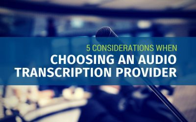5 Considerations when Choosing an Audio Transcription Provider