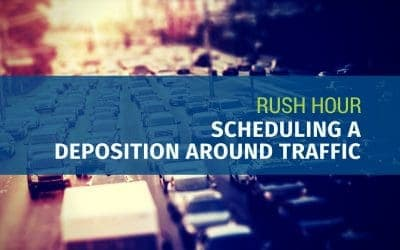 Rush Hour: Scheduling a Deposition Around Traffic