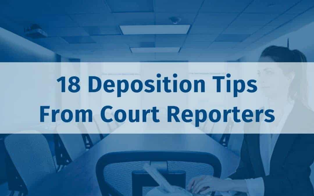 18 Deposition Tips from Court Reporters