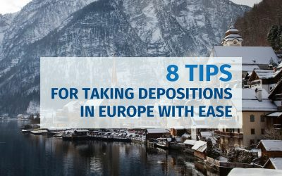 8 Tips for Taking Depositions in Europe with Ease