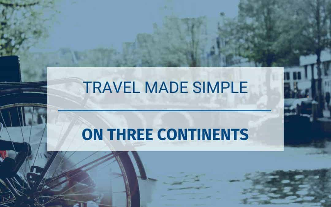 Travel Made Simple on Three Continents