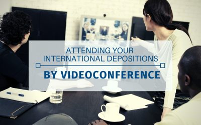 Attending your International Deposition by Videoconference