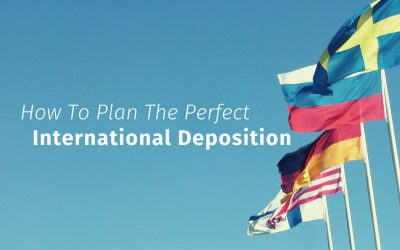 How To Plan The Perfect International Deposition