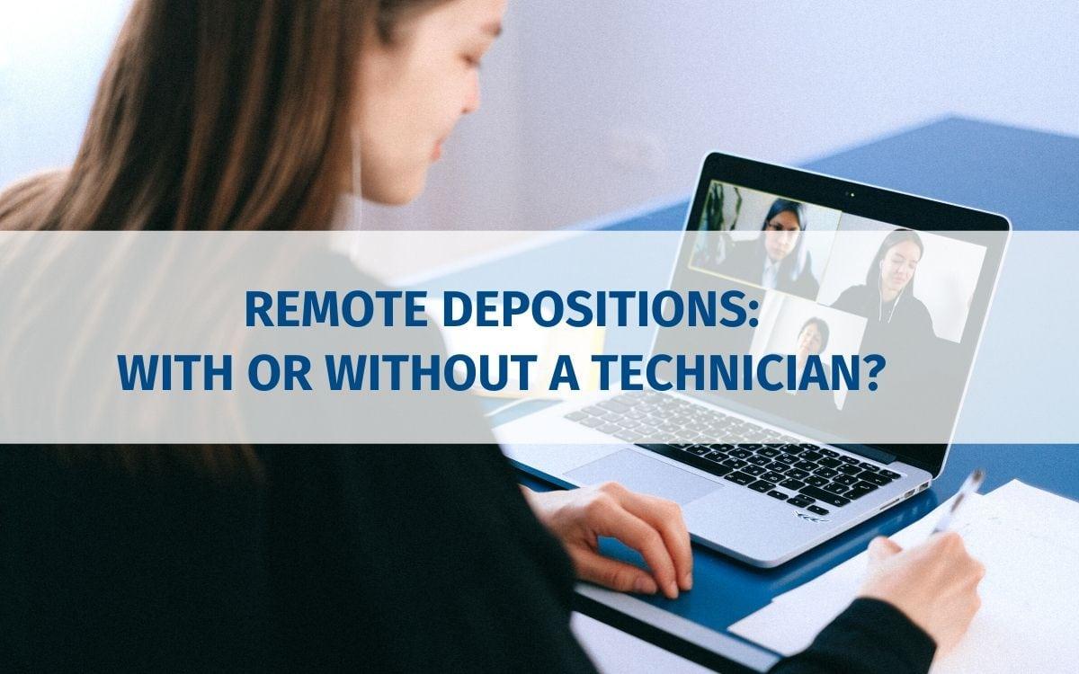 Remote Deposition Technicians
